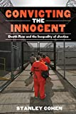 Convicting the Innocent: Death Row and America's Broken System of Justice