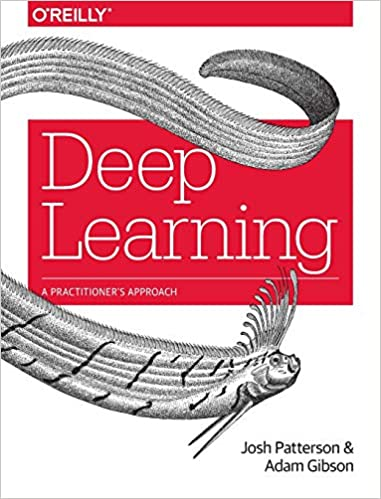 Deep Learning: A Practitioner's Approach: 9781491914250: Computer