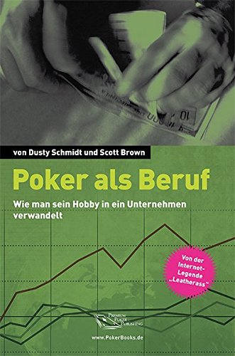 Poker als Beruf: Wie man sein Hobby in ein Unternehmen verwandelt