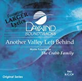Another Valley Left Behind [Accompaniment/Performance Track] by Made Popular By: Crabb Family (2003-12-01)