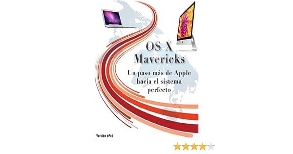 Amazon.com: OS X Mavericks: Un paso más de Apple hacia el sistema perfecto (Spanish Edition) eBook: Gerardo Fernández Pérez: Kindle Store
