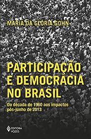 Participação e democracia no Brasil: Da década de 1960 aos impactos pós-junho de 2013