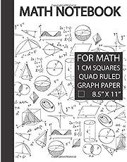 Math Notebook 1 Cm Graph Paper: 1 Cm Grid Paper, 1 Cm Graphing Paper, Math Notebook Graph Paper, Notebook for Mathematics, Notebook for Math, Math Notebook for School, Student Math Journal, Math Notebook Graph, Math Notebook Grid, large Size, 8.5 x 11