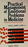 Practical Management of Emotional Problems in Medicine, Lurie, Hugh J., 0890048495