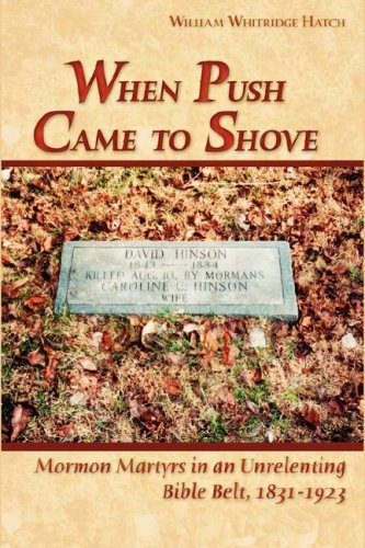 When Push Came to Shove: Mormon Martyrs in an Unrelenting Bible Belt, 1821-1923 ebook