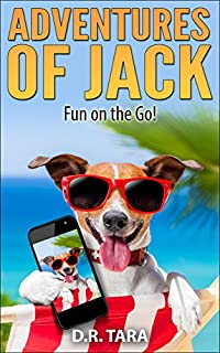 Adventures Of Jack: Fun On The Go!: Kids Book by D. R. Tara ebook deal