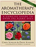 The Aromatherapy Encyclopedia, Carol Schiller and David Schiller, 1591203112