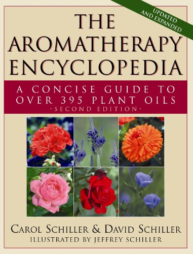 The Aromatherapy Encyclopedia A Concise Guide to Over 395 Plant Oils