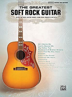 The Greatest Soft Rock Guitar Authentic Guitar-Tab Editions ...