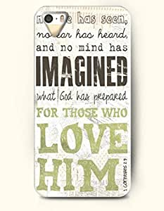 iPhone 5 5S Case OOFIT Phone Hard Case ** NEW ** Case with Design No Eye Has Seen, No Ear Has Heard,And No Mind Has Imagined What God Has Prepared For Those Who Love Him 1 Connthians 2:9- Bible Verses - Case for Apple iPhone 5/5s