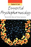 Essential Psychopharmacology : Neuroscientific Basis and Clinical Applications, , 0521626595