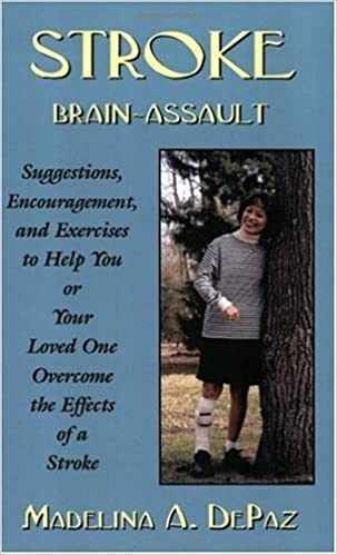 Book Stroke: Brain Assault -- Suggestions, Encouragement and Exercises to Help You or Your Loved One Overcome the Effects of a Stro by Madelina A. Depaz (2002-08-01)
