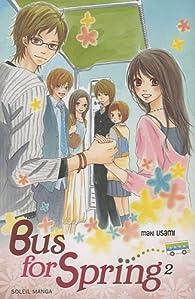 Bus for Spring, tome 2  par Maki Usami
