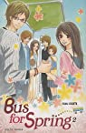 Bus for Spring, tome 2  par Usami