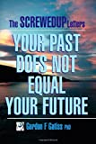 img - for The Screwedup Letters: Your Past Does Not Equal Your Future by Gordon F Gatiss (2008-12-08) book / textbook / text book