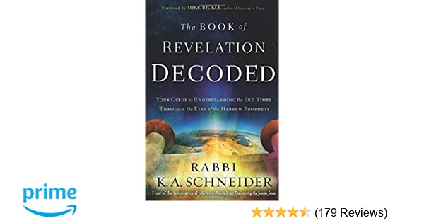 Amazon the book of revelation decoded your guide to amazon the book of revelation decoded your guide to understanding the end times through the eyes of the hebrew prophets 9781629991092 rabbi kirt a fandeluxe Image collections