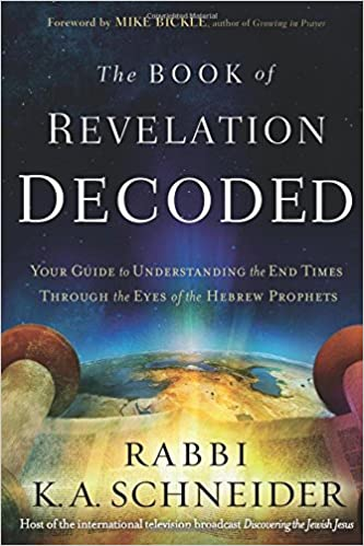 Amazon the book of revelation decoded your guide to amazon the book of revelation decoded your guide to understanding the end times through the eyes of the hebrew prophets 9781629991092 rabbi kirt a malvernweather Image collections