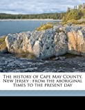 The History of Cape May County, New Jersey, Lewis Townsend Stevens, 1149403950