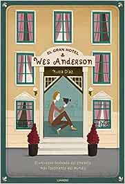 El Gran Hotel Wes Anderson (Ilustración)