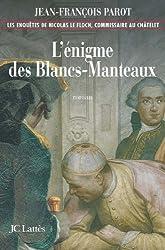 L'enigme des Blancs-Manteaux : Nº1 : Une enquête de Nicolas Le Floch