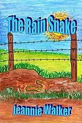 The Rain Snake: A true story of love, faith and trust
