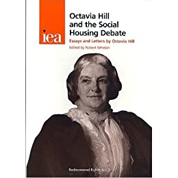 Octavia Hill and the Social Housing Debate: Essays and Letters by Octavia Hill (Rediscovered Riches Book 3)