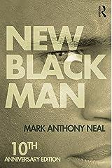 New Black Man: Tenth Anniversary Edition Kindle Edition