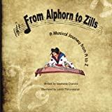 From Alphorn to Zills - A Musical Journey from A to Z, Stephanie Chandra, 1466361220