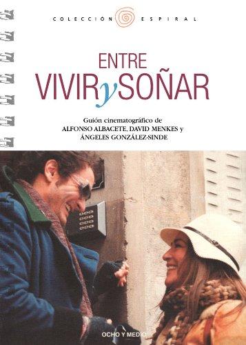 Descargar Libro Entre Vivir Y Soñar. Guion Ángeles González-sinde
