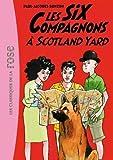 Les Six Compagnons 04 - Les Six Compagnons à Scotland Yard