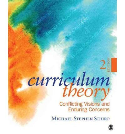 BY Schiro, Michael Stephen ( Author ) [{ Curriculum Theory: Conflicting Visions and Enduring Concerns By Schiro, Michael Stephen ( Author ) Apr - 24- 2012 ( Paperback ) } ]