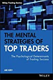 The Mental Strategies of Top Traders: The Psychological Determinants of Trading Success (Wiley Trading)