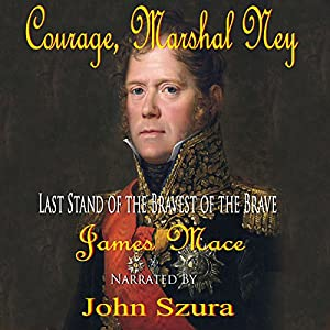 Courage, Marshal Ney Audiobook