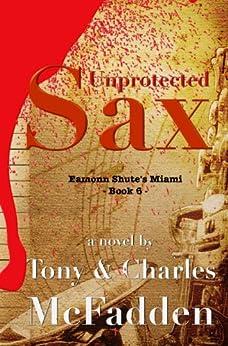 Unprotected Sax by [McFadden, Tony, McFadden, Charles]