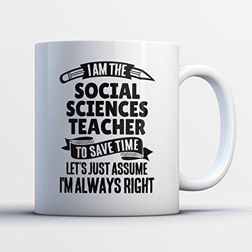 Social Sciences Teacher Coffee Mug – I Am The Social Sciences Teacher - Funny 11 oz White Ceramic Tea Cup - Humorous and Cute Social Sciences Teacher Gifts with Social Sciences Teacher Sayings (Halloween Experiments 5th Grade)