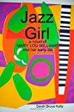 Jazz Girl, Sarah Bruce Kelly, 0615353762