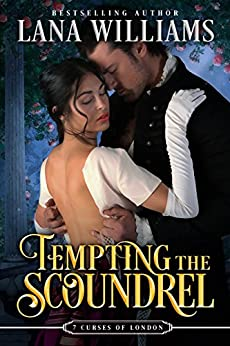 Tempting the Scoundrel (The Seven Curses of London Book 5) by [Williams, Lana]