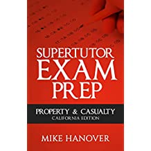 SuperTutor Exam Prep Property and Casualty: California Edition