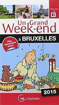 Un Grand Week-End à Bruxelles 2015 par  Guide Un Grand Week-end