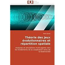 Théorie des jeux évolutionnaires et répartition spatiale: Analyses et simulations multi-agents vers les fondements de la coopération et/ou de la biodiversité