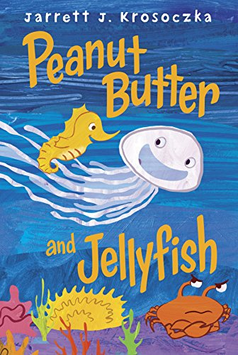 Peanut Butter and Jellyfish (Jelly Fishes)