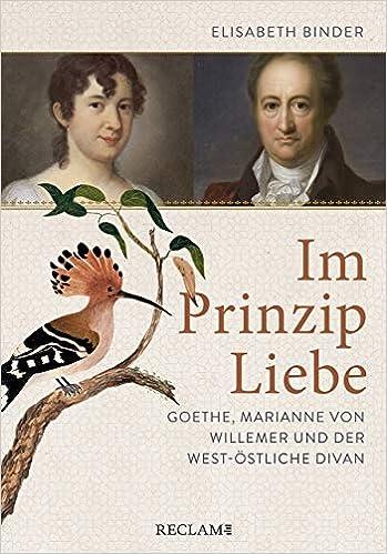 Prinzip Liebe: Goethe, Marianne