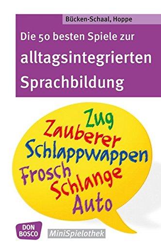 Die 50 besten Spiele zur alltagsintegrierten Sprachbildung (Don Bosco MiniSpielothek)