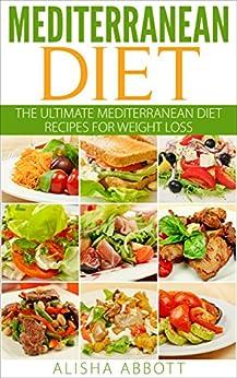 Mediterranean Diet for Beginners: The Ultimate