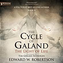 The Light of Life: The Cycle of Galand, Book 4 Audiobook by Edward W. Robertson Narrated by Tim Gerard Reynolds