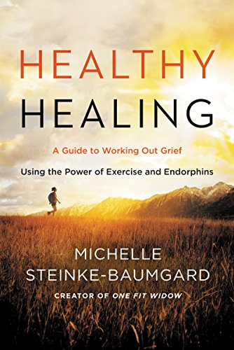 Healthy Healing: A Guide to Working Out Grief Using the Power of Exercise and Endorphins cover