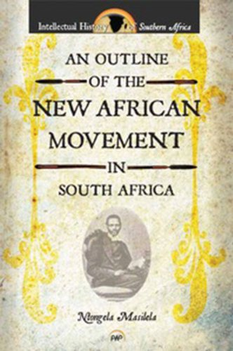 Read Online An Outline of the New African Movement in South Africa (Intellectual History of Southern Africa) pdf