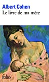 Livre de Ma Mere, Albert Cohen, 2070365611