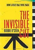 The Invisible Cut: How Editors Make Movie Magic
