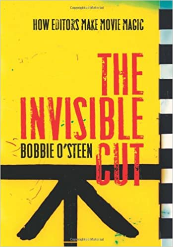 Make The Cut >> The Invisible Cut How Editors Make Movie Magic Bobbie O